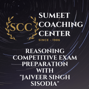 Sumeet Coaching Center | Competitive Reasoning Classes | Jaiveer Sir